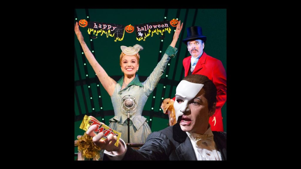 Happy Halloween - wide - 10/15 - The Phantom of the Opera - Wicked - A Gentleman's Guide to Love and Murder -